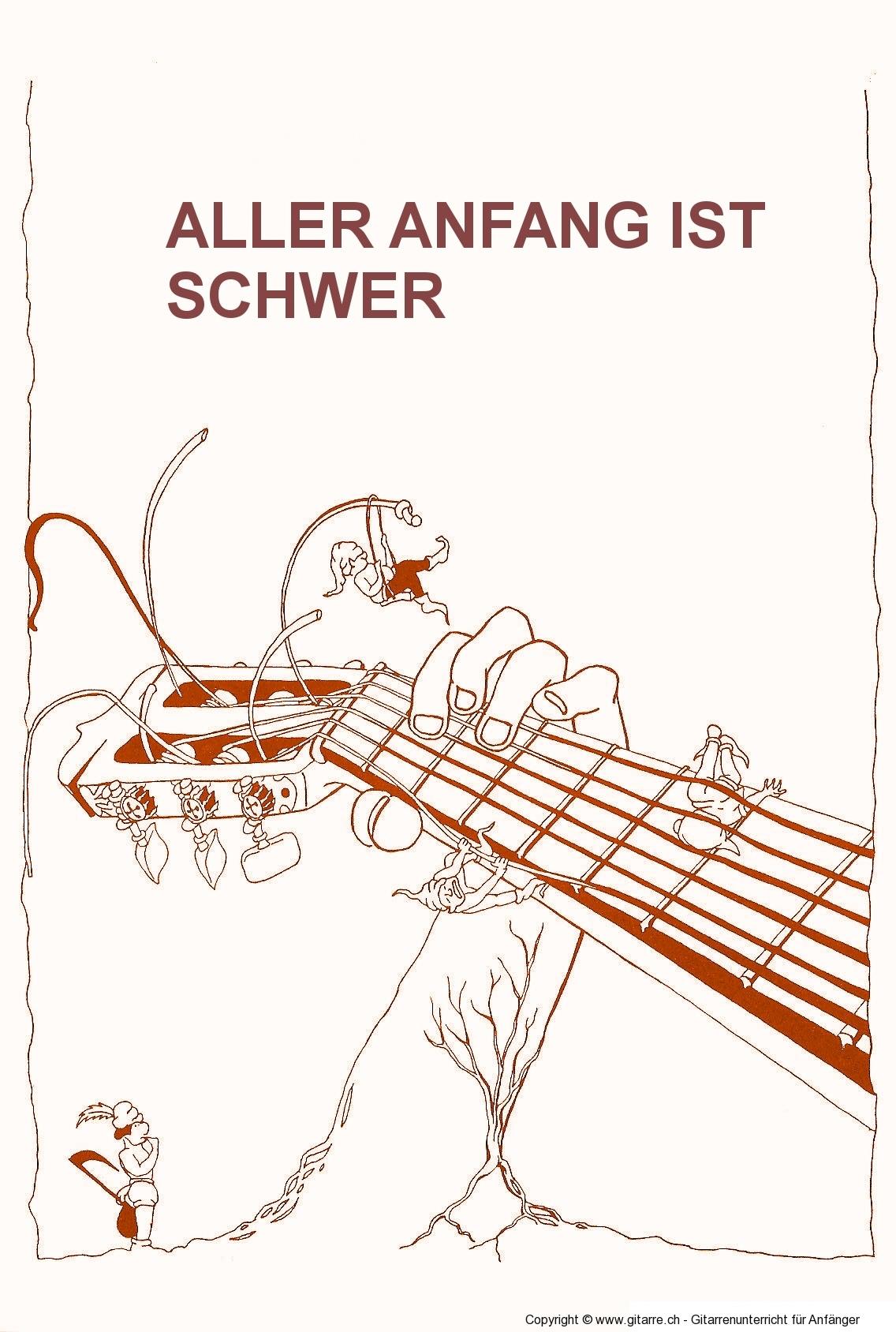 ALLER ANFANG IST SCHWER - Gitarrenunterricht in Sissach und Basel